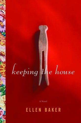 Keeping the House: A Novel ()