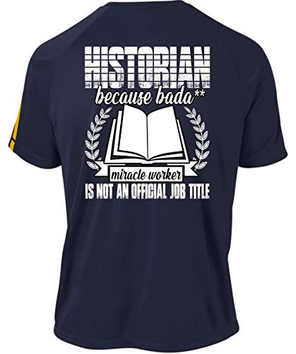 Father Shirt-Official Job Title Dry Zone Crew, Historian Because Miracle Worker T Shirt-Colorblock Crew (XL, Navy)