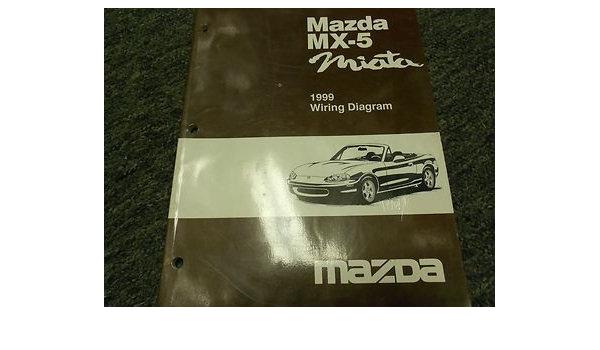 1999 Mazda Miata Mx 5 Mx5 Electrical Wiring Diagram Service Repair Shop Manual Mazda Amazon Com Books