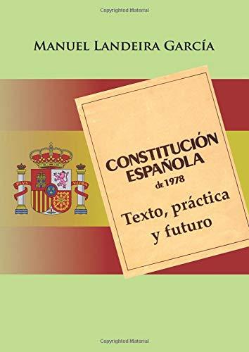 Constitución española de 1978: texto, práctica y futuro: Amazon.es: Landeira, Manuel: Libros