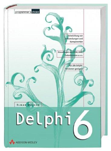 Delphi 6 . (Programmer's Choice) Gebundenes Buch – 15. November 2001 Elmar Warken Addison-Wesley 3827317738 Programmiersprachen