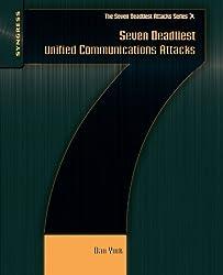 Seven Deadliest Unified Communications Attacks (Seven Deadliest Attacks) by Dan York (2010-04-28)