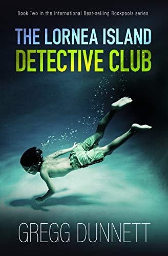 The Lornea Island Detective Club (Rockpools Book 2) by [Dunnett, Gregg]