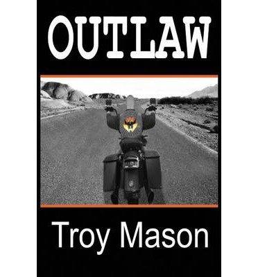 By Troy Mason Outlaw [Paperback] PDF