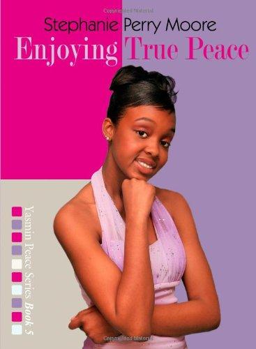 Enjoying True Peace (Yasmin Peace Series)