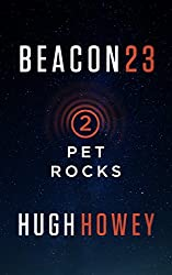 Beacon 23: Part Two: Pet Rocks (Kindle Single)