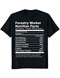 Forestry Worker Nutrition Facts Funny T-Shirt