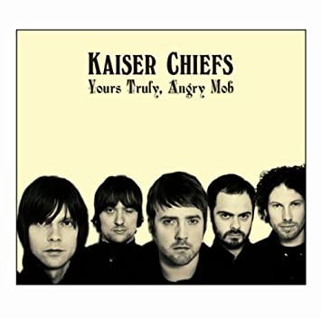 Image result for kaiser chiefs yours truly angry mob