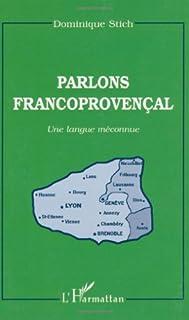 Parlons francoprovençal : une langue méconnue