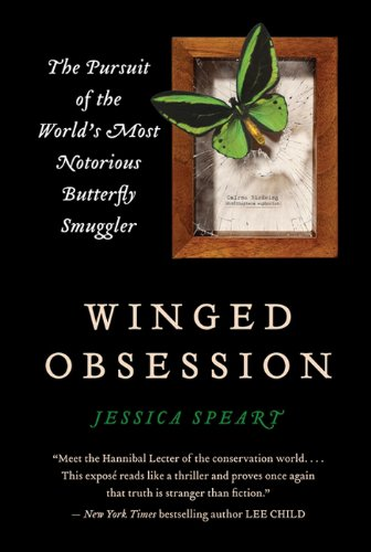 Winged Obsession: The Pursuit of the World's Most Notorious Butterfly Smuggler cover
