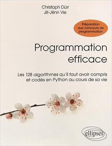 Livre gratuits en ligne Programmation Efficace Les 128 Algorithmes Qu'Il Faut Avoir Compris et Codés en Python au Cours de sa Vie pdf ebook