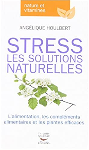 Livres Stress, les solutions naturelles epub, pdf