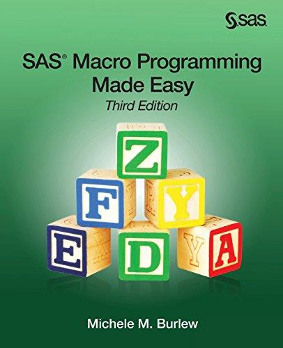 - SAS Macro Programming Made Easy, Third Edition