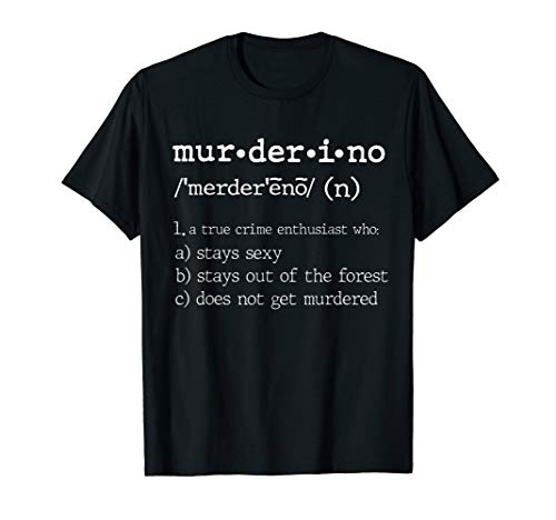 Muderino Definition Shirt Stay Out Of The Forest Shirt