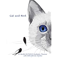 Cat and Bird 18 Month 2017-2018 Academic Planner with Motivational Quotes: July 2017 To December 2018 Calendar Schedule Organizer (2018 Cute Planners) (Volume 16)