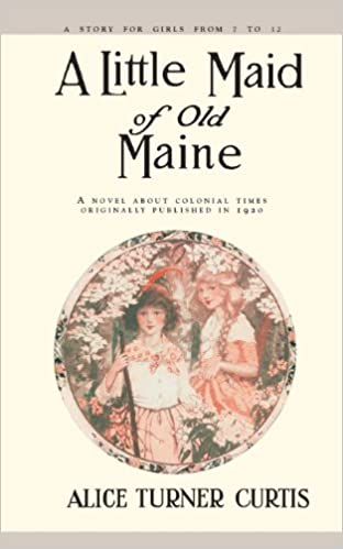 A little maid of old maine alice curtis 9781557093363 amazon a little maid of old maine alice curtis 9781557093363 amazon books fandeluxe Images