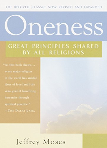 Oneness: Great Principles Shared by All Religions, Revised and Expanded Edition