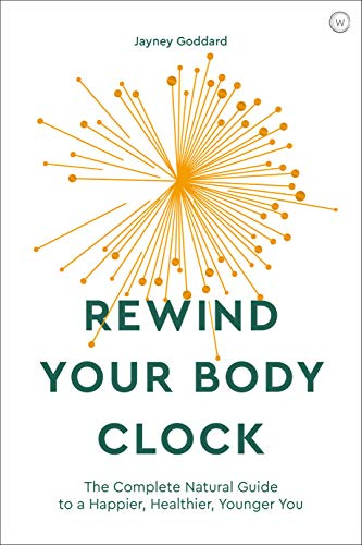- Rewind Your Body Clock: The Complete Natural Guide to a Happier, Healthier, Younger You