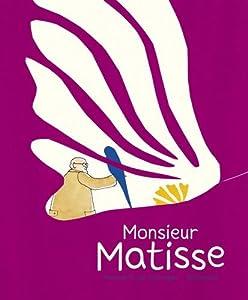 """Afficher """"Monsieur Matisse"""""""