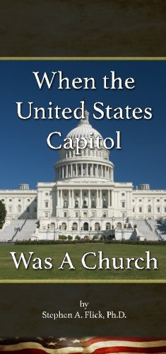 When The United States Capitol Was a Church (Christianity and American Government) (Volume 1)