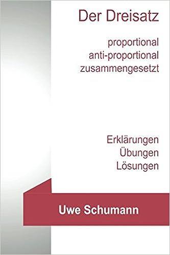 Der Dreisatz: Erklärungen, Aufgaben, Lösungen: Amazon.de: Uwe ...