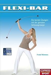 FLEXI-BAR® Buch Die besten Übungen mit der genialen Schwungstange von Frank...
