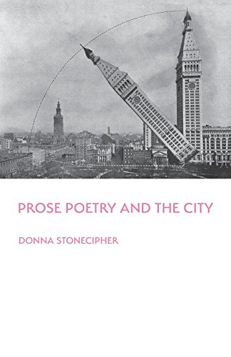 Prose Poetry and the City (Illuminations: A Series on American Poetics)