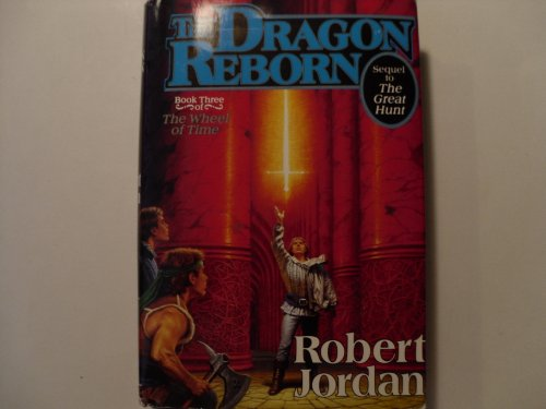 The Dragon Reborn: Book Three 3 III of The Wheel of Time