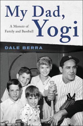 Book Cover: My Dad, Yogi: A Memoir of Family and Baseball