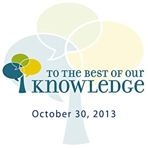 To the Best of Our Knowledge: Building Stories Radio/TV Program