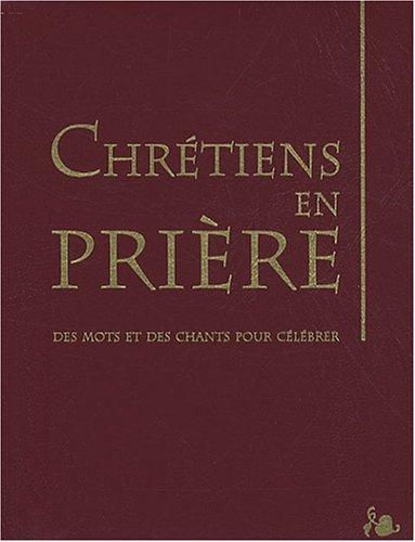 Chrétiens en prière : Des mots et des chants pour célébrer Broché – 18 septembre 2007 Magnificat 2917146001 TL2917146001 Celebration
