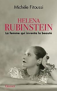 Helena Rubinstein : la femme qui inventa la beauté, Fitoussi, Michèle