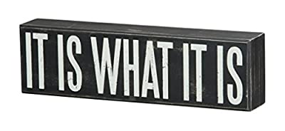 """Primitives by Kathy 22343 Box Sign, 10.5"""" x 3"""", It Is What It Is"""