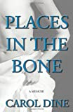 Places in the Bone, Carol Dine, 0813536588