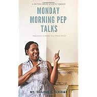Monday Morning Pep Talks: Inspiration to Make Your Week THRIVE