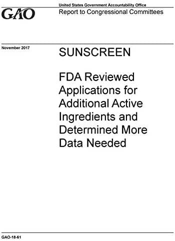 SUNSCREEN: FDA Reviewed Applications for Additional Active Ingredients and Determined More Data Needed
