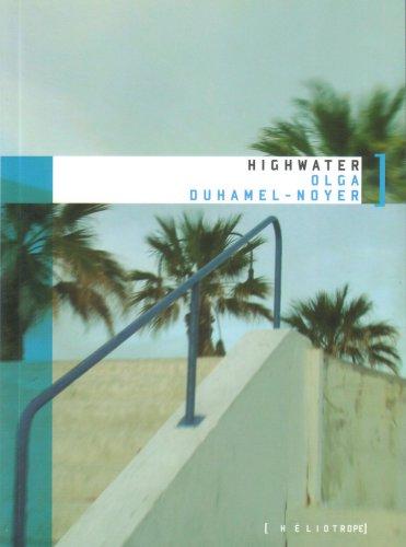 Highwater (French Edition) OLGA DUHAMEL-NOYER