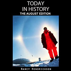 Today in History, The August Edition Audiobook