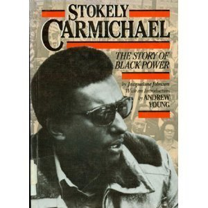 Stokely Carmichael: The Story of Black Power (History of the Civil Rights Movement)