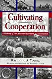 Cultivating Cooperation, Raymond A. Young, 0826210007