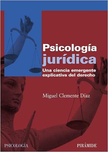 Book Psicologia juridica / Forensic psychology: Una ciencia emergente explicativa del derecho / An Explanatory Emerging Science of Law (Psicologia / Psychology)