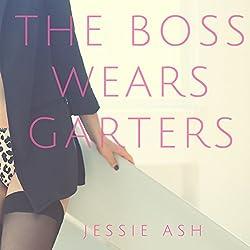 The Boss Wears Garters