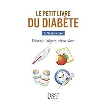 Le Petit livre du diabète: Prévenir, soigner, mieux vivre