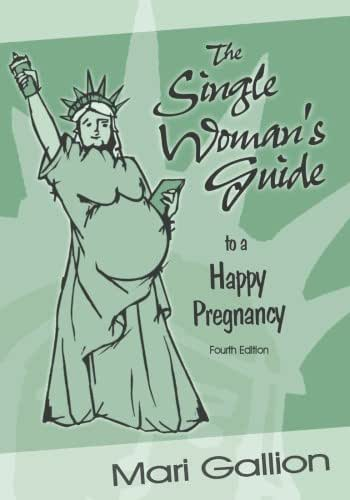 The Single Woman's Guide to a Happy Pregnancy
