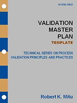 Validation Master Plan Template Technical Series On Process Validation Principles And