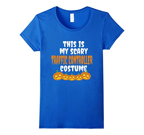 [Womens My scary Traffic Controller costume funny Halloween t shirt Small Royal Blue] (Traffic Controller Costume)