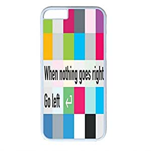 iCustomonline When Nothing Goes Right Go Left Personalized Protective Hard Case for iPhone 6 Plus White