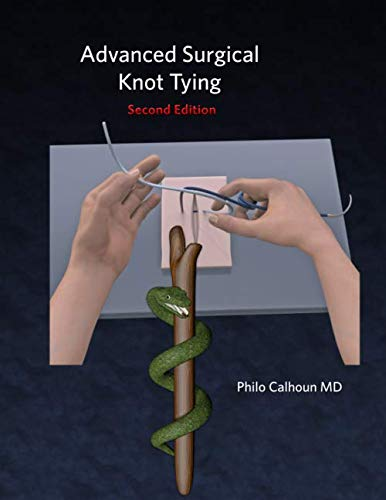 Advanced Surgical Knot Tying: Second Edition by Independently published