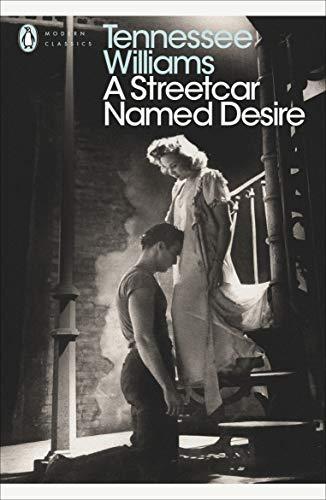 A Streetcar Named Desire (Modern Classics (Penguin))
