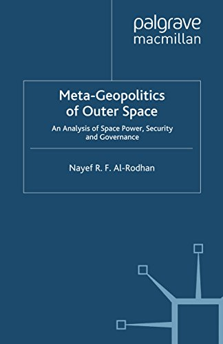 Download Meta-Geopolitics of Outer Space: An Analysis of Space Power, Security and Governance Pdf